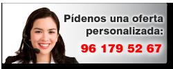 Contacta con nosotros para recibir una oferta personalizada: Tel 96 179 52 67